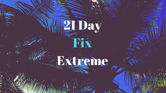 21 Day FixExtreme